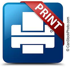 Print (printer icon) blue square button red ribbon in corner