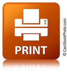 Print (printer icon) brown square button