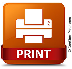 Print (printer icon) brown square button red ribbon in middle