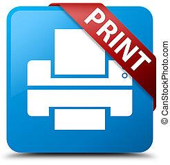 Print (printer icon) cyan blue square button red ribbon in corner