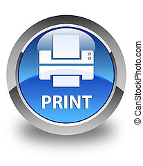 Print (printer icon) glossy blue round button