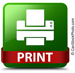 Print (printer icon) green square button red ribbon in middle