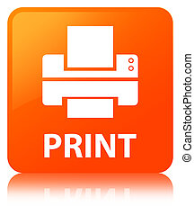 Print (printer icon) orange square button