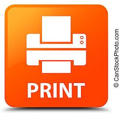 Print (printer icon) orange square button