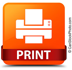 Print (printer icon) orange square button red ribbon in middle