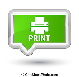 Print (printer icon) prime soft green banner button - Print...