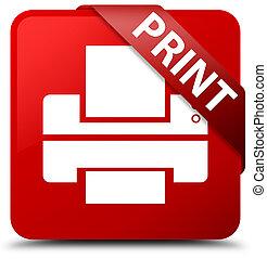 Print (printer icon) red square button red ribbon in corner
