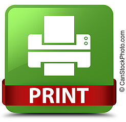 Print (printer icon) soft green square button red ribbon in middle