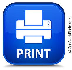 Print (printer icon) special blue square button