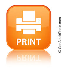 Print (printer icon) special orange square button