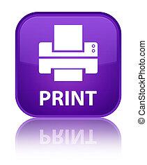 Print (printer icon) special purple square button