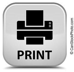 Print (printer icon) special white square button