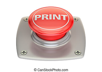 Print red button, 3D rendering