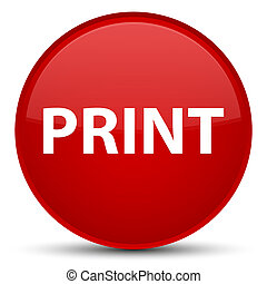 Print special red round button