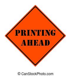 Printing Ahead Sign