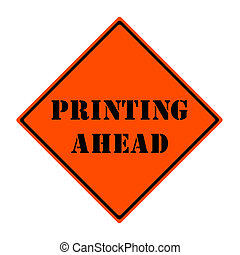 Printing Ahead Sign