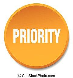 priority orange round flat isolated push button