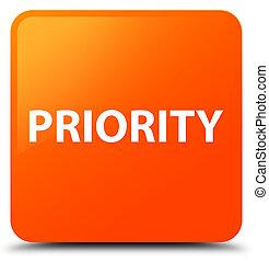 Priority orange square button