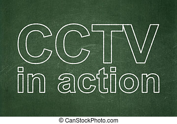 Privacy concept: CCTV In action on chalkboard background