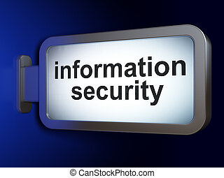Privacy concept: Information Security on billboard background