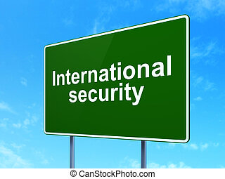 Privacy concept: International Security on road sign background