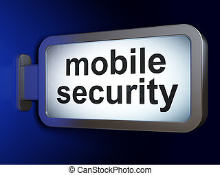 Privacy concept: Mobile Security on billboard background