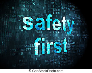 Privacy concept: Safety First on digital background