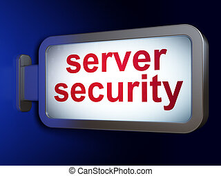 Privacy concept: Server Security on billboard background