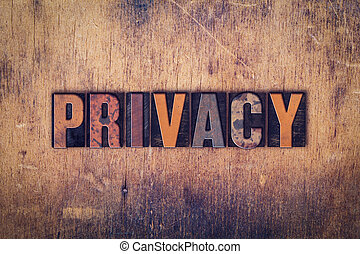 Privacy Concept Wooden Letterpress Type