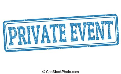 Private event sign or stamp