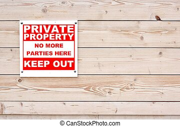 PRIVATE PROPERTY NO MORE PARTIES HERE KEEP OUT Sign - ...