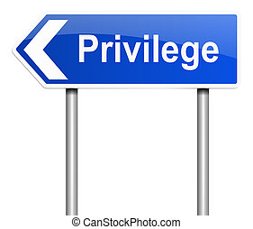 Privilege concept. - Illustration depicting a sign with a...