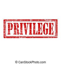 Privilege-stamp - Grunge rubber stamp with word Privilege, ...