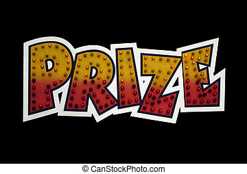 Prize - A prize sign isolated on a black background. With...