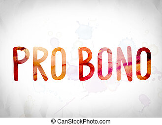 Pro Bono Concept Watercolor Word Art