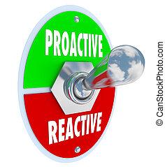 proactive, vs, reactive, tuimelschakelaar, beslissen, neem...