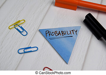 Probability write on sticky notes isolated on office desk