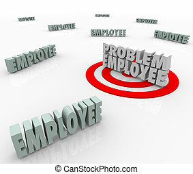 Problem Employee Difficult Worker Targeted in Company...