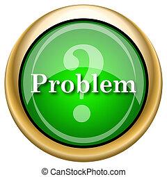 Problem icon - Green shiny glossy icon on white background.