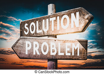 Problem, solution - wooden signpost, roadsign with two arrows