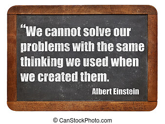 problem solving concept - We cannot solve our problems with ...