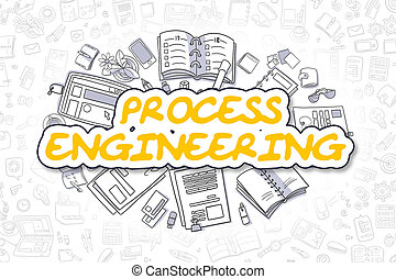 Process Engineering - Doodle Yellow Text. Business Concept.