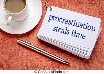 procrastination steals time reminder