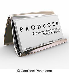Producer experienced in making things happen words on business cards promoting your skills and expertise in delivering results