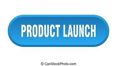 product launch button. rounded sign on white background