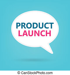 product launch on a speech bubble