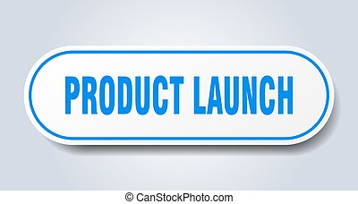 product launch sign. rounded isolated button. white sticker