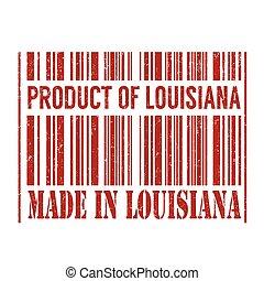 Product of Louisiana, made in Louisiana stamp