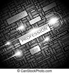 PROFESSION. Word cloud illustration. Tag cloud concept...