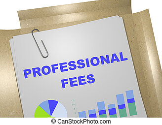 Professional Fees - business concept - 3D illustration of...